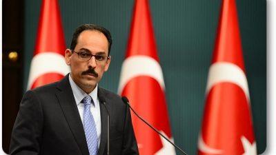 """Cumhurbaşkanlığı Sözcüsü Kalın: """"Akdeniz'in barış denizi olması için bütün taraflarla anlaşmaya hazırız"""""""